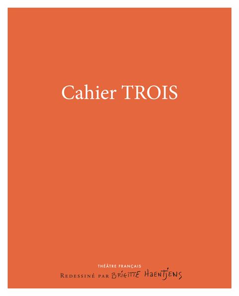 Cahier Trois